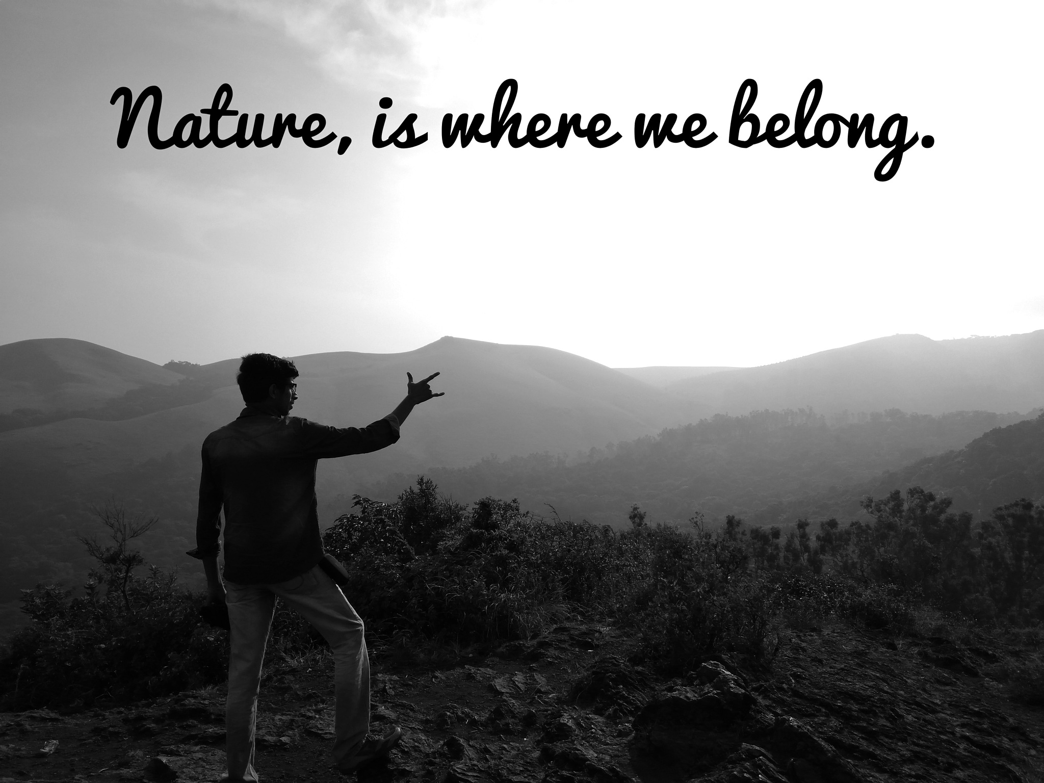 Nature is where we belong. by Vijayaram