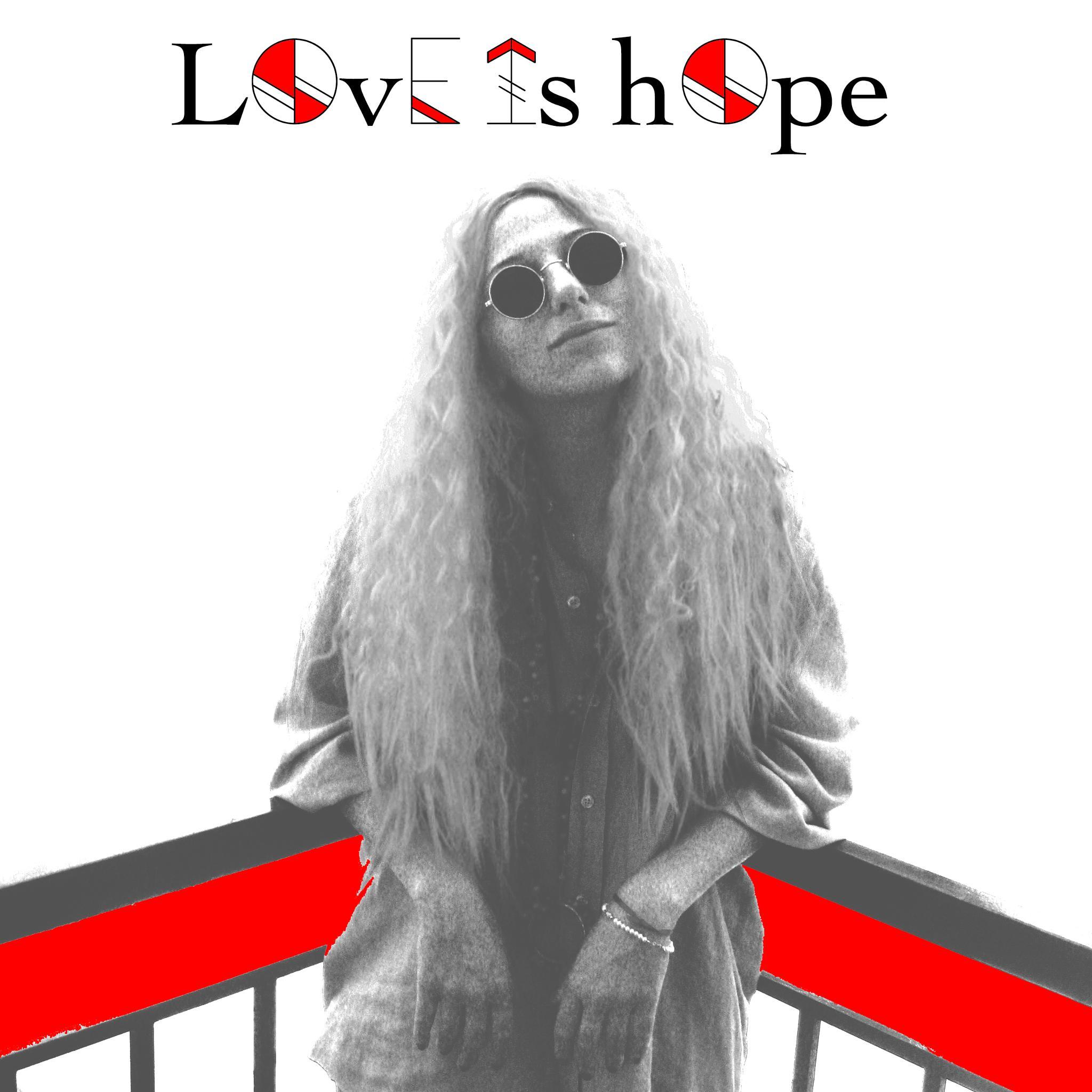 > LOVE IS HOPE < by Mikela Tsontzou