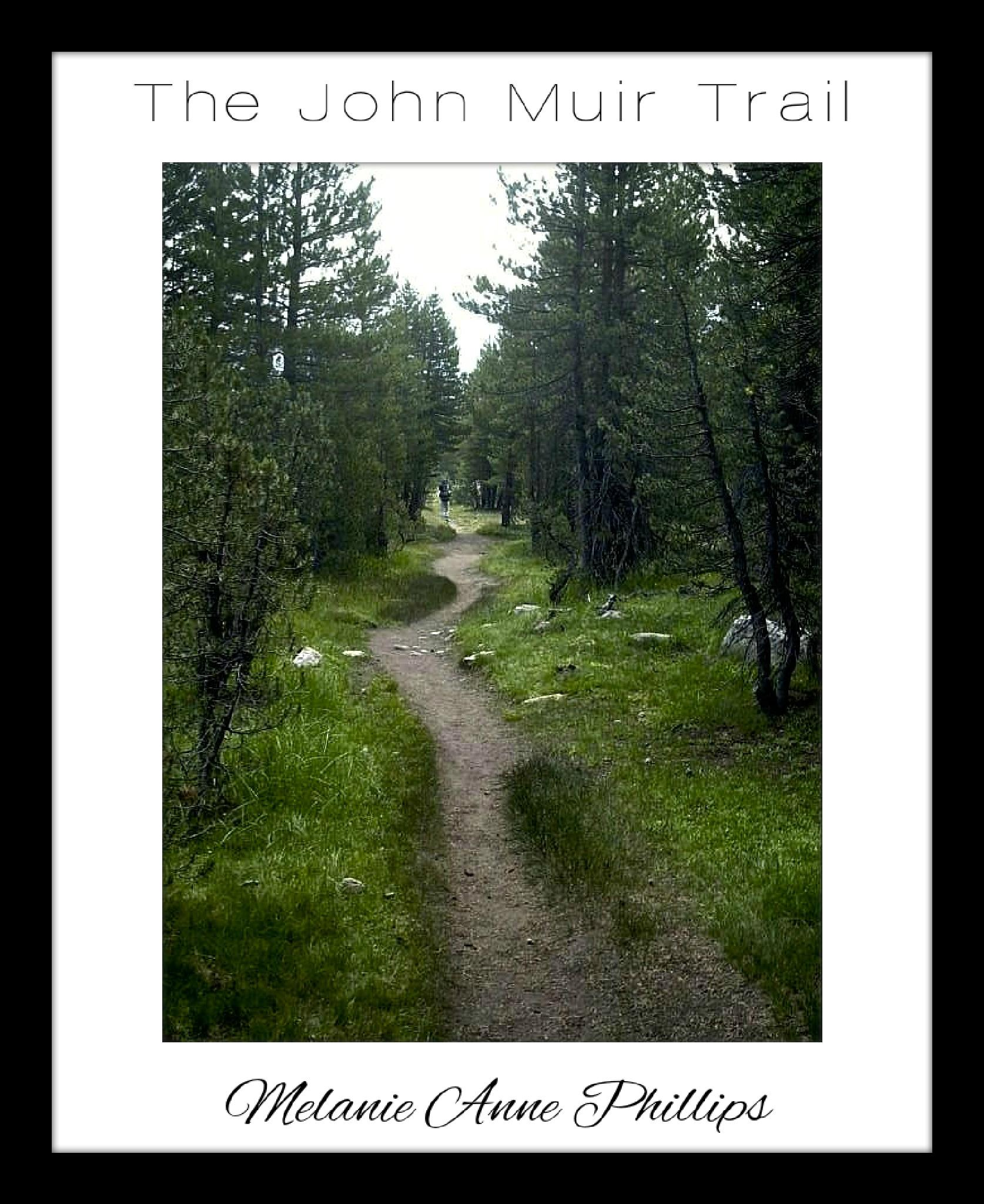 The John Muir Trail by MelanieAnnePhillips
