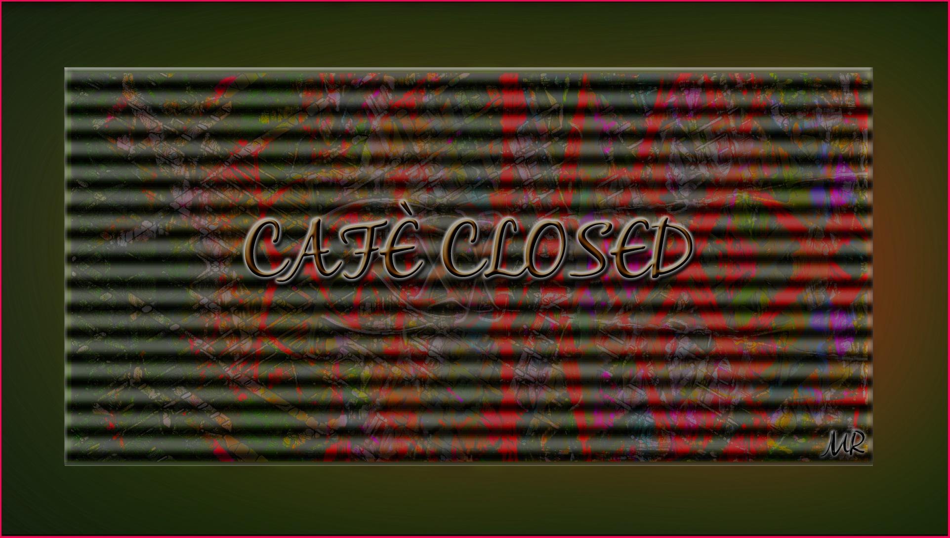 Café Closed by Mikael Rennerhorn