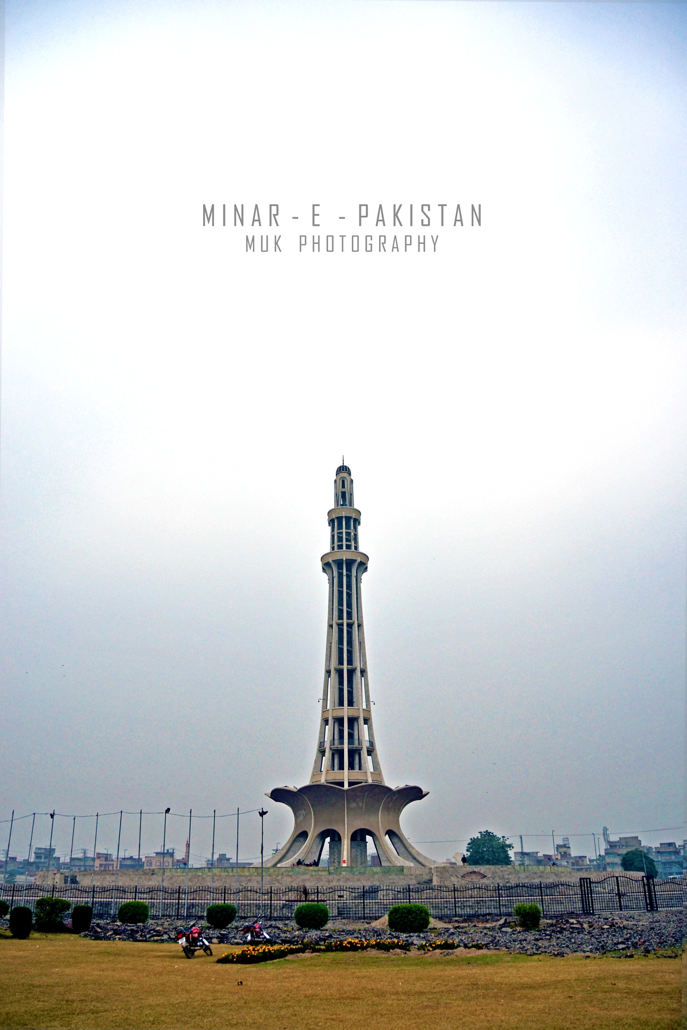 Minar-e-Pakistan by MUK Photography