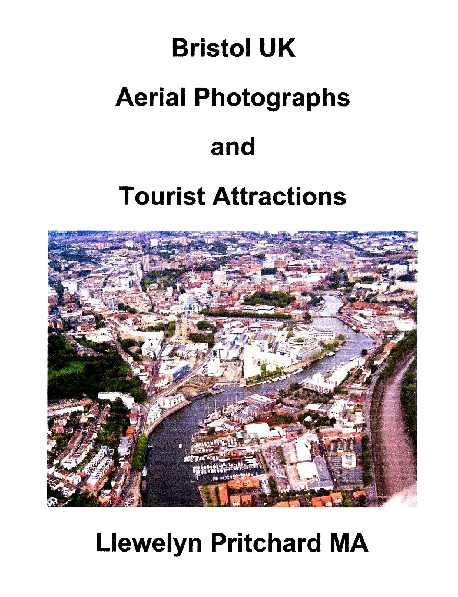 Bristol UK Aerial Photographs and Tourist Attractions by Llewelyn Pritchard