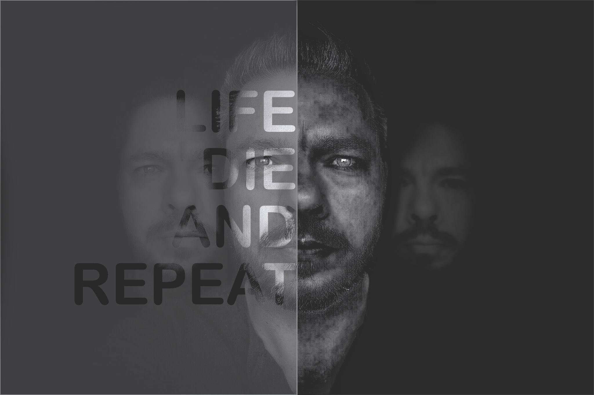 Life Die Repeat by photoesk.de