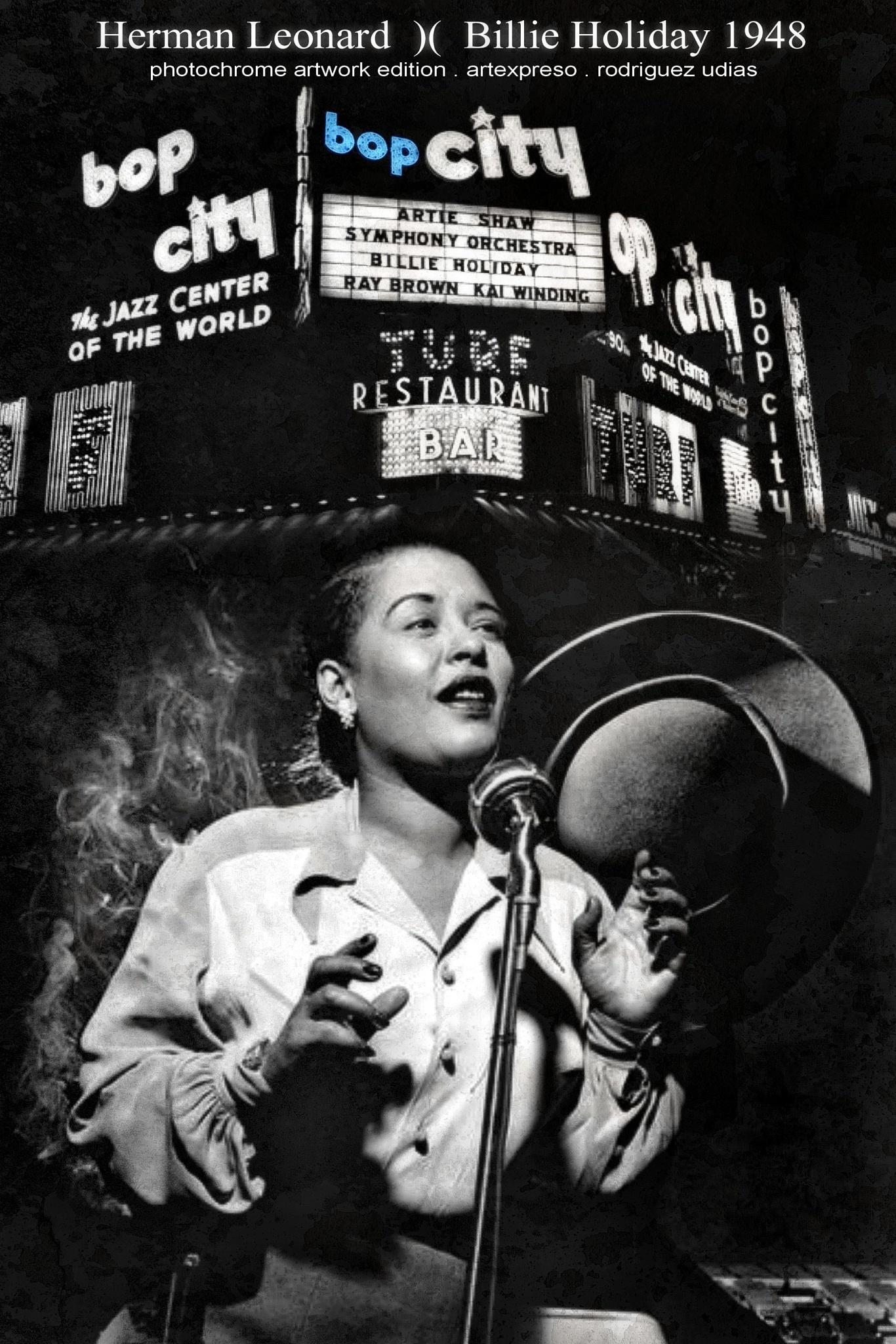 HERMAN LEONARD . BILLIE HOLIDAY 1948 / Photochrome ArtWork Edition / Artexpreso 2016 .. by  Artexpreso