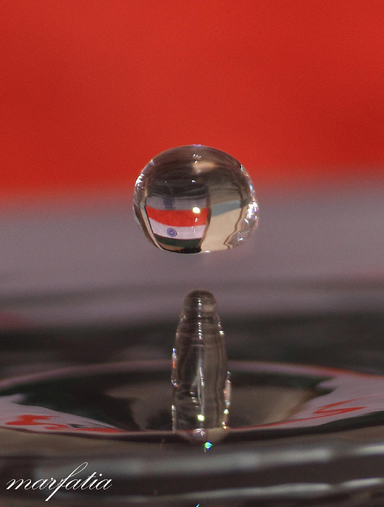 INDIAN NATIONAL FLAG IN WATER DROP by dipakmarfatia