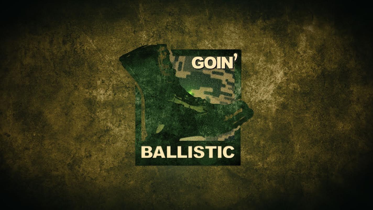 Goin' Ballistic by GoinBallistic