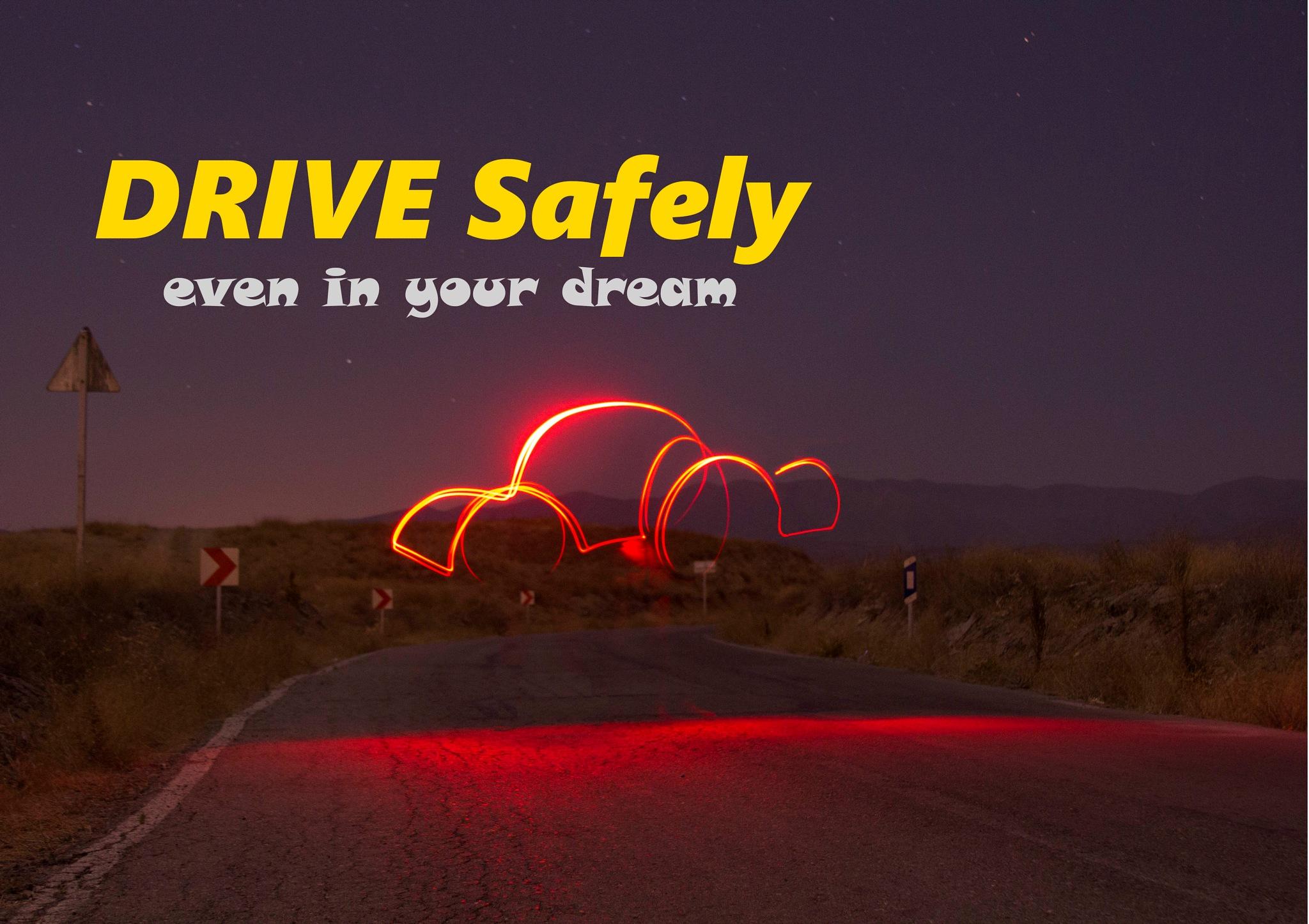 Drive Safely by Amir Seyedi