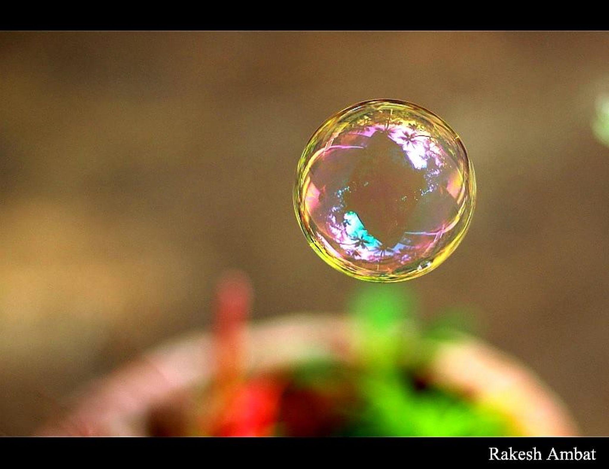bubble by Rakesh Ambat