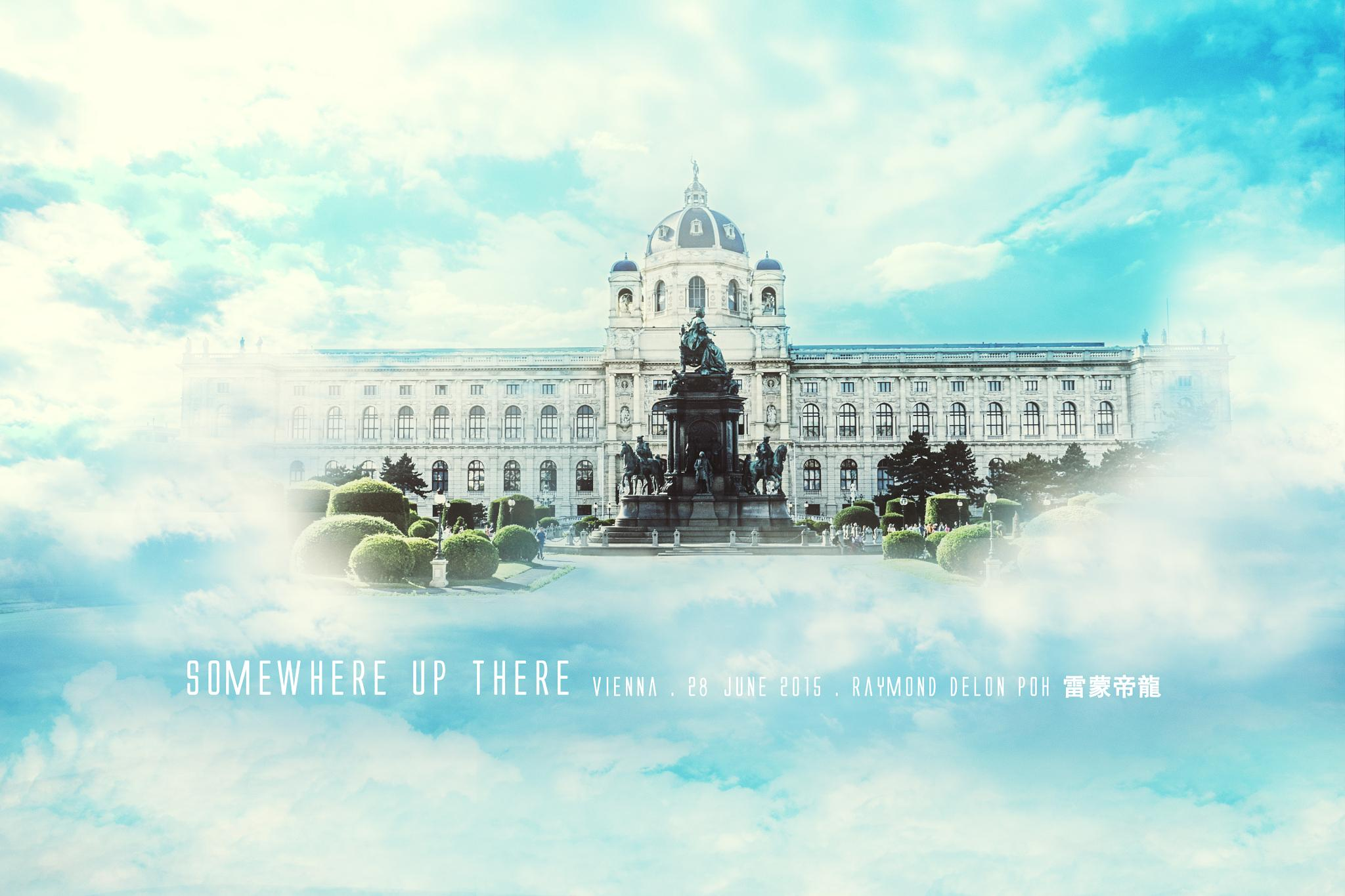 Somewhere Up There [Photo Manipulation] by Raymond Delon Poh