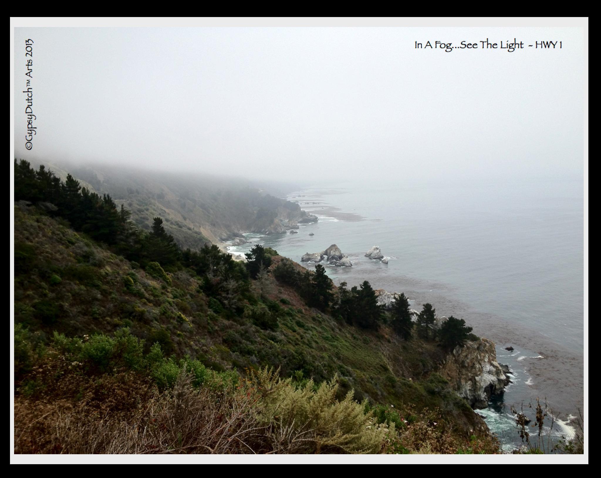 In A Fog...See The Light by GypsyDutch