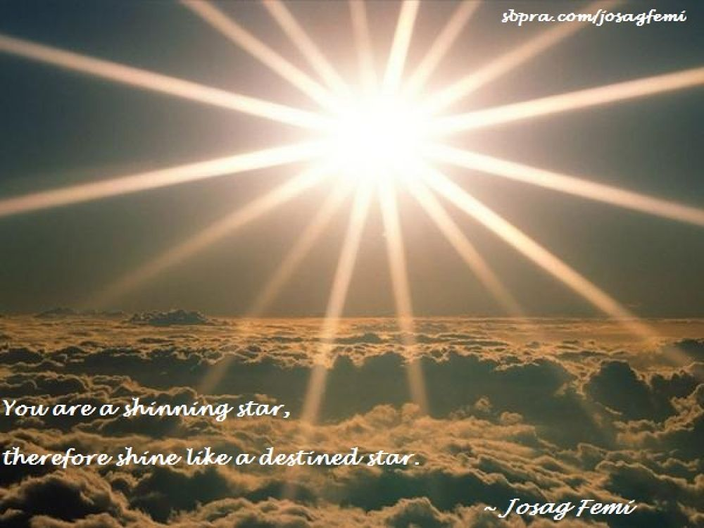 u r a shinning star, therefore shine like a destined star.jpg by josag