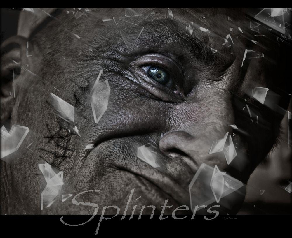 Splinters by shadow