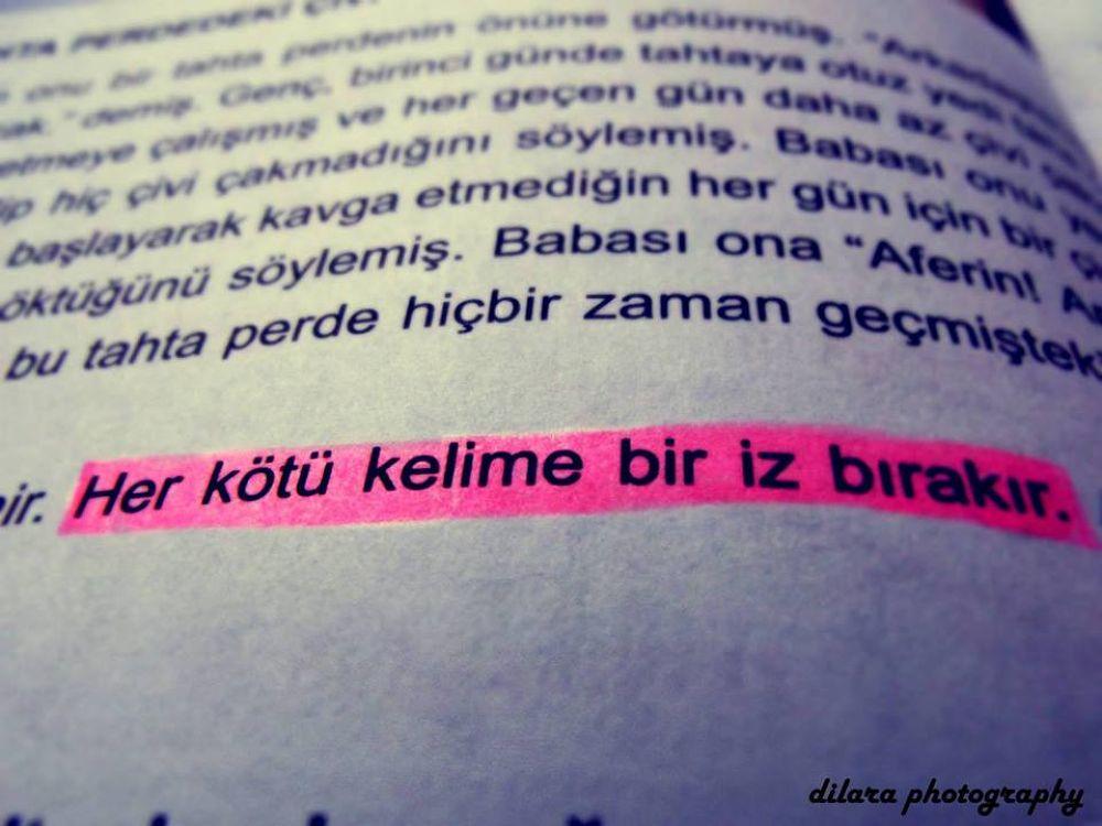 Her Kötü Kelime Bir İz Bırakır...! by Dilara Karatepe :)