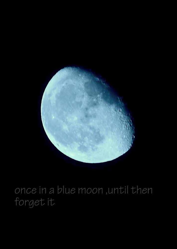 once in a blue moon  by marieleather