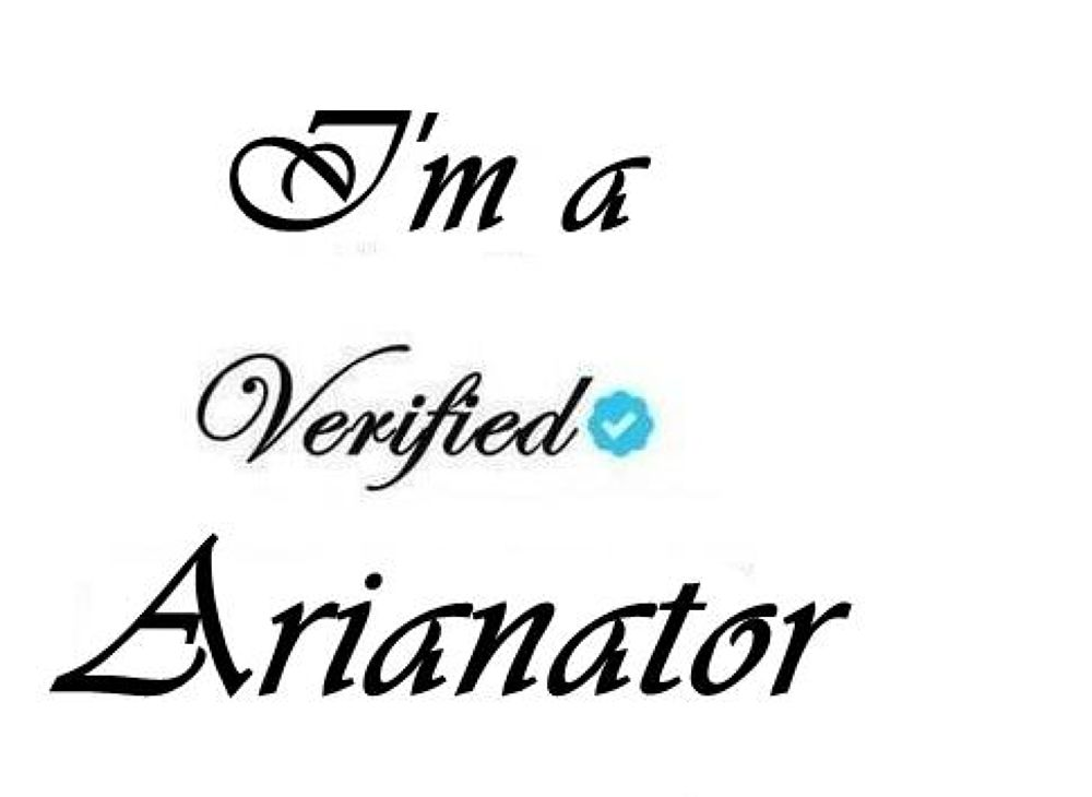 i am a verified arianator by arianator_forever